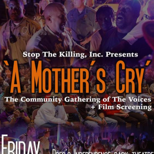 A Mother's Cry! The Community Gathering Of The Voices @ BREC Indepdence Park Theatre | Baton Rouge | Louisiana | United States